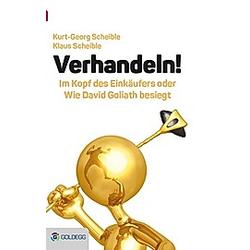 Verhandeln!. Klaus Scheible  Kurt-Georg Scheible  - Buch