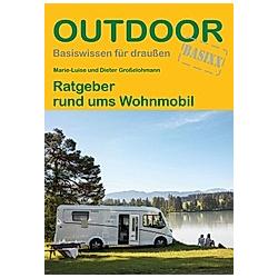 Ratgeber rund ums Wohnmobil. Marie-Luise Großelohmann  Dieter Großelohmann  - Buch