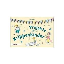 Projekte für Krippenkinder. Silke Hubrig  - Buch