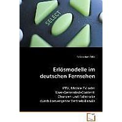 Erlösmodelle im deutschen Fernsehen. Felix J. Tölle  - Buch