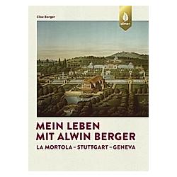 Mein Leben mit Alwin Berger. Elise Berger  - Buch