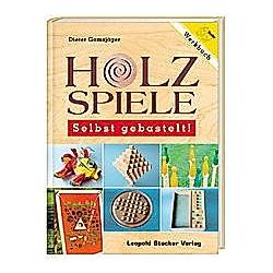Holzspiele  Selbst gebastelt. Dieter Gamsjäger  - Buch