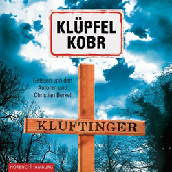 Kluftinger (Ein Kluftinger-Krimi 10) als Hörbuch CD von Volker Klüpfel/ Michael Kobr