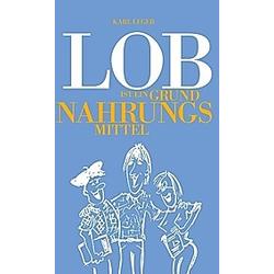 LOB ist ein Grundnahrungsmittel. Karl Leger  - Buch