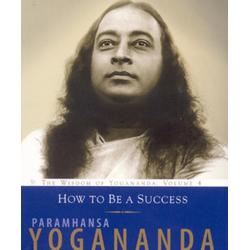 How to Be a Success: eBook von Paramhansa Yogananda