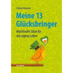 Meine 13 Glücksbringer als Buch von Christa Kössner