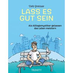 Lass es gut sein: Buch von Dirk Grosser
