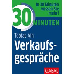 30 Minuten Verkaufsgespräche als Buch von Tobias Ain