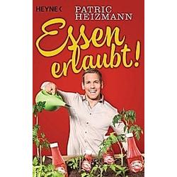 Essen erlaubt!. Patric Heizmann  - Buch