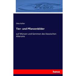 Tier- und Pflanzenbilder als Buch von Otto Keller