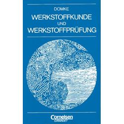 Werkstoffkunde und Werkstoffprüfung als Buch von Wilhelm Domke