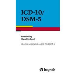 Überleitungstabellen ICD-10/DSM-5 als Buch von Horst Dilling/ Klaus Reinhardt