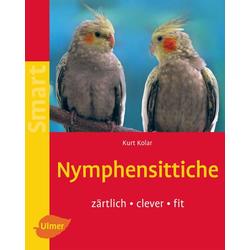 Nymphensittiche als Buch von Kurt Kolar