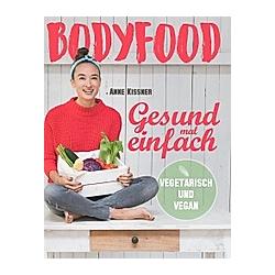 BodyFood. Anne Kissner  - Buch