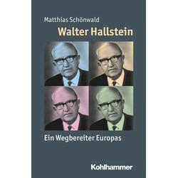 Walter Hallstein: eBook von Matthias Schönwald