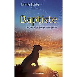 Baptiste. Janine Spirig  - Buch
