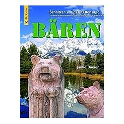 Schnitzen mit der Kettensäge: Bären. Jamie Doeren  - Buch