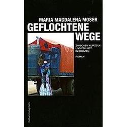 Geflochtene Wege. Maria M. Moser  - Buch