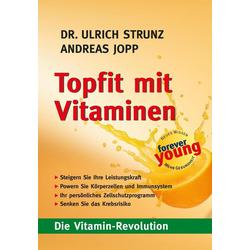Topfit mit Vitaminen: eBook von Andreas Jopp/ Ulrich Strunz