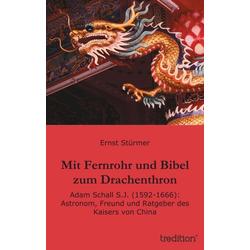 Mit Fernrohr und Bibel zum Drachenthron als Buch von Ernst Stürmer