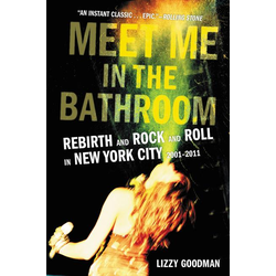 Meet Me in the Bathroom: Buch von Lizzy Goodman