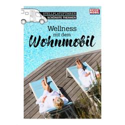 Stellplatzführer Wellness mit dem Wohnmobil