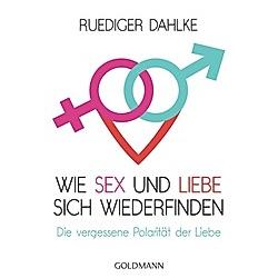 Wie Sex und Liebe sich wieder finden