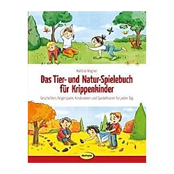 Das Tier- und Natur-Spielebuch für Krippenkinder. Martina Wagner  - Buch