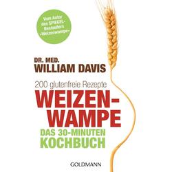 Weizenwampe - Das 30-Minuten-Kochbuch als Taschenbuch von William Davis