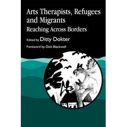 Arts Therapists Refugees and Migrants: eBook von