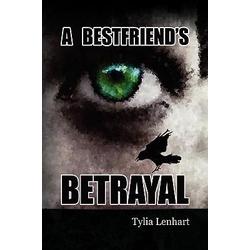A Best Friend's Betrayal als Buch von Tylia Lenhart