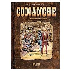 Comanche - Ein Dollar mit drei Seiten. Greg  Michel Rouge  - Buch