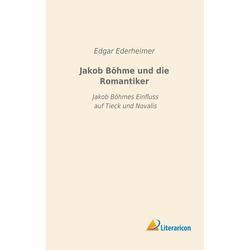 Jakob Böhme und die Romantiker als Buch von Edgar Ederheimer