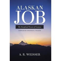 Alaskan Job als Buch von A. R. Weisser
