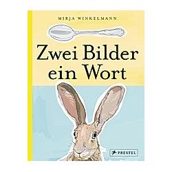 Zwei Bilder   ein Wort. Mirja Winkelmann  - Buch