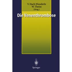 Die Venenthrombose als Buch von Viola Hach-Wunderle/ Wolfram Theiss