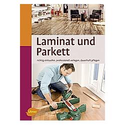 Laminat und Parkett. Dino Oberle  - Buch