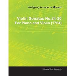 Violin Sonatas No.24-30 by Wolfgang Amadeus Mozart for Piano and Violin (1764) als Taschenbuch von Wolfgang A. Adeus Mozart