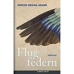 Flugfedern. Simone R. Adams  - Buch