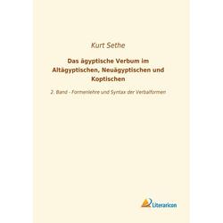 Das ägyptische Verbum im Altägyptischen Neuägyptischen und Koptischen als Buch von Kurt Sethe