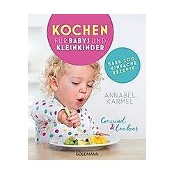 Gesund & lecker - Kochen für Babys und Kleinkinder