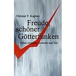 Freude  schöner Götterfunken. Helmut F. Kaplan  - Buch
