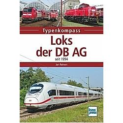 Loks der DB AG. Jan Reiners  - Buch