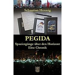 Pegida. Sebastian Hennig  - Buch
