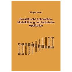 Peristaltische Lokomotion. Holger Kunz  - Buch
