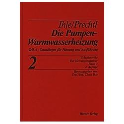 Pumpenwarmwasserheizung. Franz Prechtl  Claus Ihle  - Buch