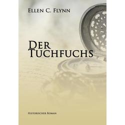 Der Tuchfuchs als Buch von Ellen C. Flynn