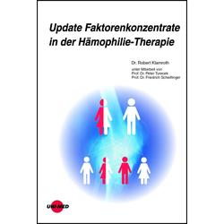Update Faktorenkonzentrate in der Hämophilie-Therapie: eBook von Robert Klamroth