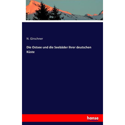 Die Ostsee und die Seebäder ihrer deutschen Küste als Buch von N. Girschner