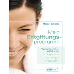 Mein Entgiftungsprogramm: eBook von Margot Hellmiß